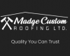 Madge Custom Roofing Ltd.